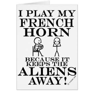 Keeps Aliens Away French Horn Greeting Card