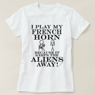 Keeps Aliens Away French Horn T-Shirt