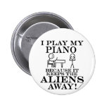 Keeps Aliens Away Piano 2 Inch Round Button