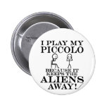 Keeps Aliens Away Piccolo 2 Inch Round Button