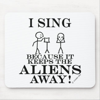 Keeps Aliens Away Sing Mouse Pad