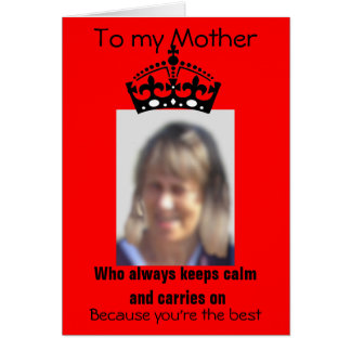 Keeps Calm Crown Mother's day card add image, name