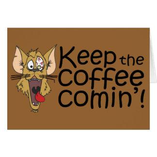 Keepthecoffeecomin',Card Card
