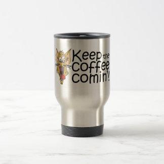 Keepthecoffeecomin',Mug Travel Mug