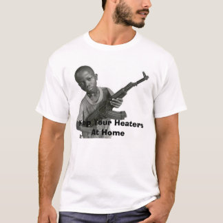 keepyourheater, Keep Your Heaters At Home T-Shirt