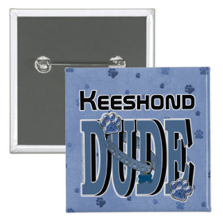 Keeshond DUDE 2 Inch Square Button