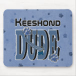 Keeshond DUDE Mouse Pads