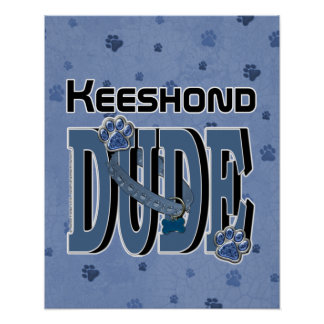 Keeshond DUDE Posters