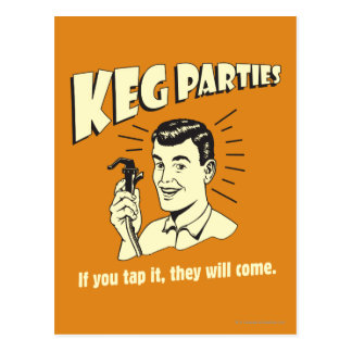 Keg Parties: If Tap It They'll Come Postcard
