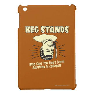 Keg Stands: Don't Learn College iPad Mini Case
