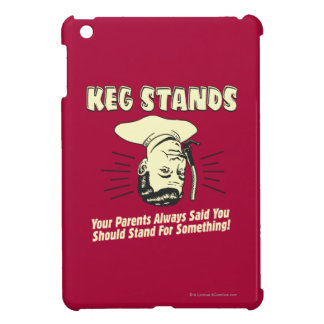 Keg Stands: Parents Stand Something Case For The iPad Mini