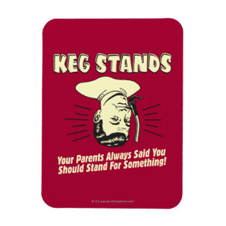 Keg Stands: Parents Stand Something Rectangular Photo Magnet