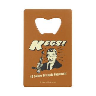 Kegs: 16 Gallons Liquid Happiness Credit Card Bottle Opener