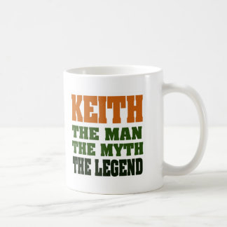 KEITH - the Man, the Myth, the Legend! Mug