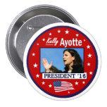 Kelly Ayotte para el presidente 2016 Pin