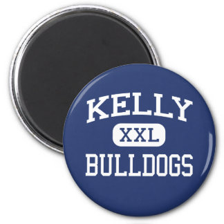 Kelly - Bulldogs - High School - Beaumont Texas 2 Inch Round Magnet