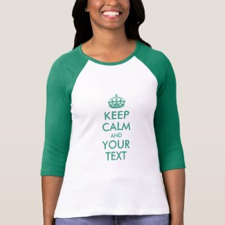 Kelly Green Keep Calm and Your Text T-Shirt