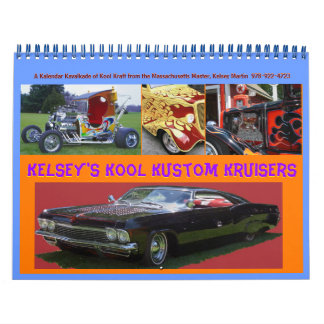 Kelsey's Kool Kustom Kruisers  Feb. 2012 Wall Calendars