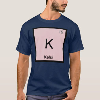 Kelsi  Name Chemistry Element Periodic Table T-Shirt