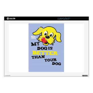 "Ken L Ration T Shirt My Dogs Better 17"" Laptop Skin"