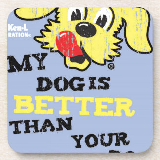 Ken L-Ration T Shirt My Dogs Better by Retrobrand. Coaster