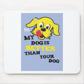 Ken L-Ration T Shirt My Dogs Better by Retrobrand. Mouse Pad
