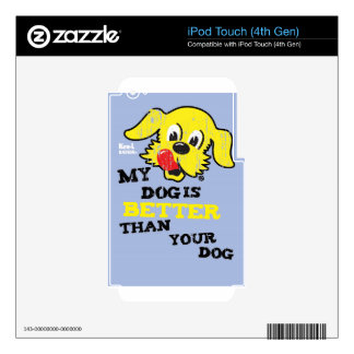 Ken L Ration T Shirt My Dogs Better Skins For iPod Touch 4G
