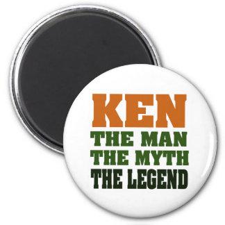 KEN - the Man, the Myth, the Legend! Magnet