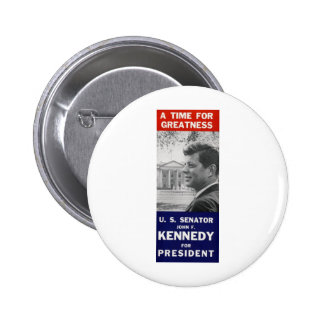 Kennedy - A Time For Greatness 2 Inch Round Button