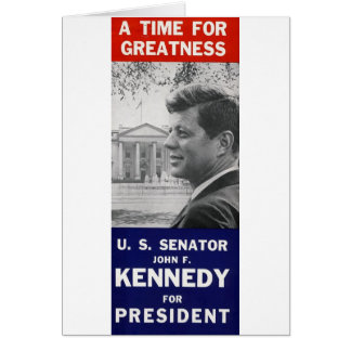 Kennedy - A Time For Greatness Card