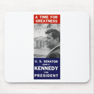 Kennedy - A Time For Greatness Mouse Pad