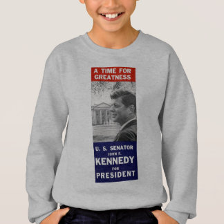 Kennedy - A Time For Greatness Sweatshirt