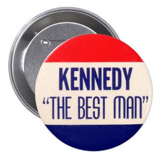 """Kennedy """"el mejor hombre """" pin redondo de 3 pulgadas"""