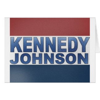 Kennedy Johnson Campaign Greeting Card