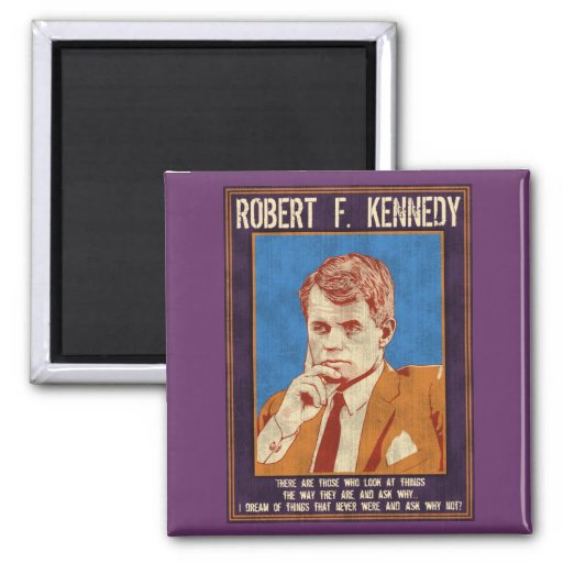 """Kennedy, Robert - """"Why Not?"""" 2 Inch Square Magnet"""