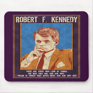 """Kennedy, Robert - """"Why Not?"""" Mouse Pad"""