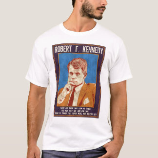 """Kennedy, Robert - """"Why Not?"""" T-Shirt"""