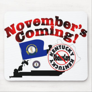Kentucky Anti ObamaCare – November's Coming! Mouse Pad