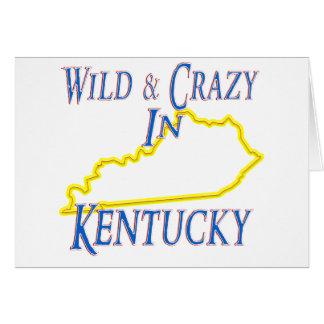 Kentucky - Wild and Crazy Greeting Card