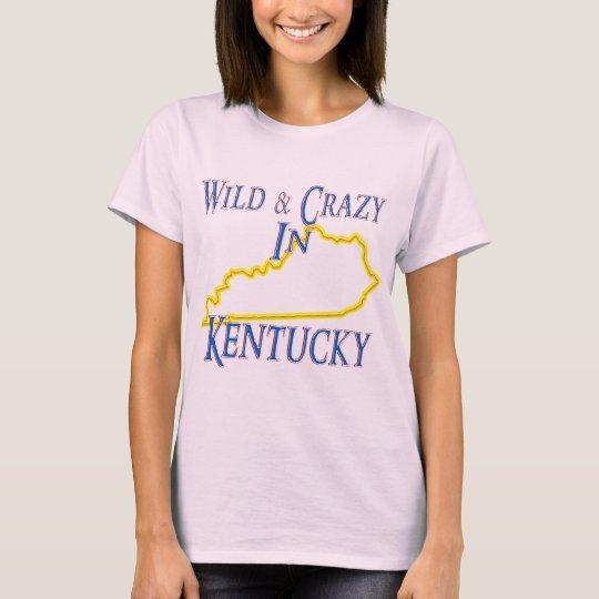 Kentucky - Wild and Crazy T-Shirt