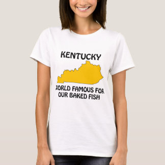 Kentucky - World Famous For Our Baked Fish T-Shirt