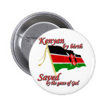 Kenyan by birth saved by the grace of God Button