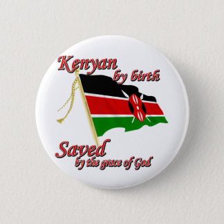 Kenyan by birth saved by the grace of God Pinback Button