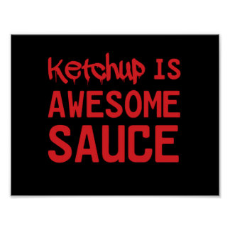Ketchup is Awesome Sauce Poster