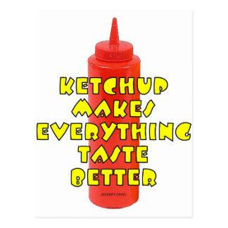 Ketchup Makes Everything Taste Better Postcard