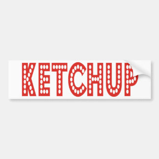 Ketchup Products & Designs! Bumper Sticker