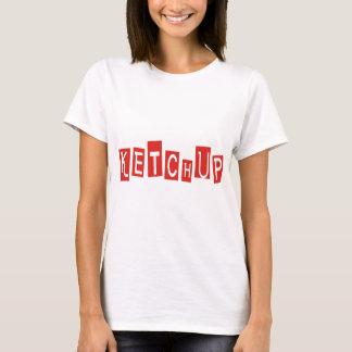 Ketchup Products & Designs! T-Shirt