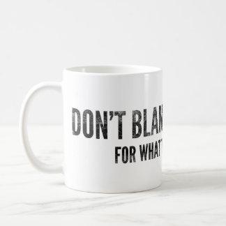 Keto Mug: Don't blame the butter Coffee Mug