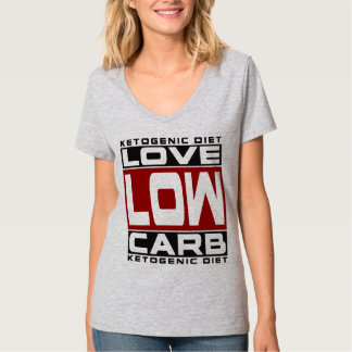 KETOGENIC DIET: I Love Low Carb! Keto For Health! T-Shirt
