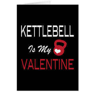 Kettlebell is My Valentine - Funny Crossfit Card